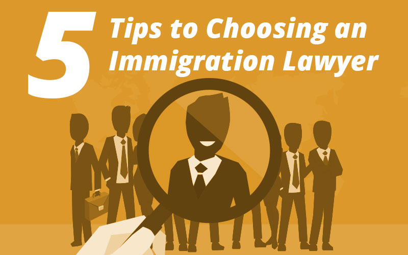 5-tips-to-choosing-an-immigration-lawyer