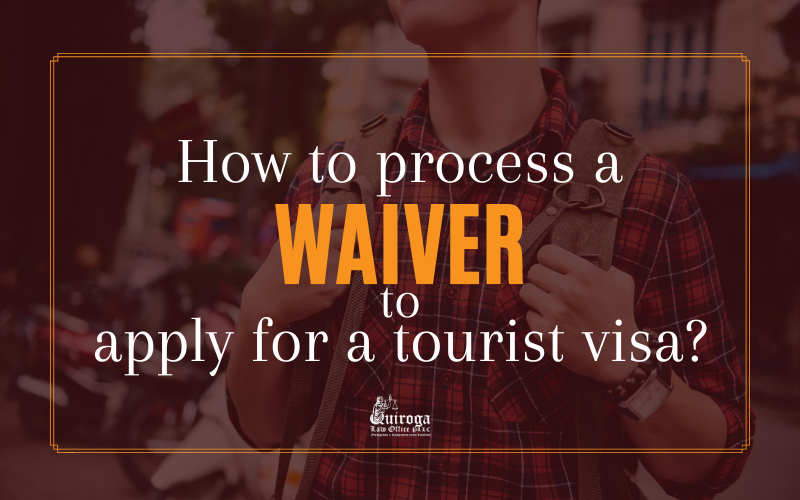 How to process a waiver to apply for a tourist visa?
