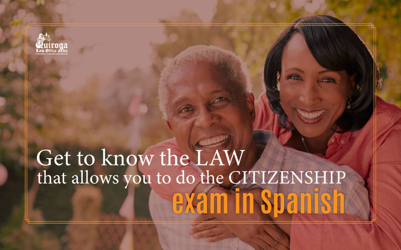 Get to know the law that allows you to do the citizenship exam in spanish