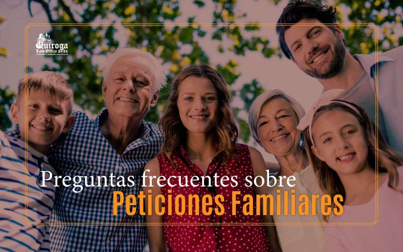 Preguntas frecuentes sobre peticiones familiares - Quiroga Law Office, PLLC